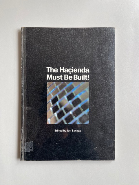 The Haçienda Must Be Built !